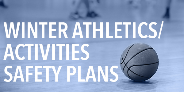 Winter Athletics/Activities Safety Plans